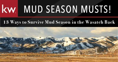 13 Ways to Survive Mud Season in the Wasatch Back