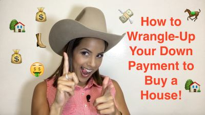 "How to ""wrangle-up"" your down payment"