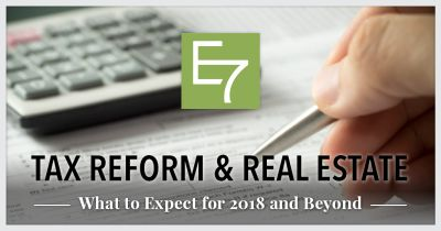 TAX REFORM & REAL ESTATE: What to Expect in 2018 & Beyond