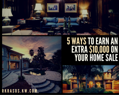 5 WAYS TO EARN AN EXTRA $10,000 ON YOUR HOME SALE