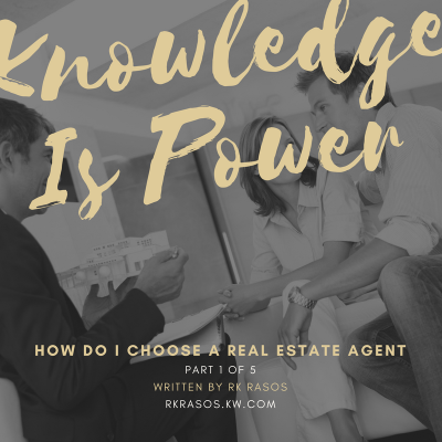 Knowledge is Power: How do I choose a real estate agent?