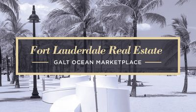 Fort Lauderdale Real Estate - Galt Ocean Marketplace
