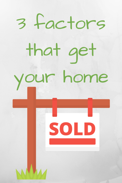 3 factors that sell your house