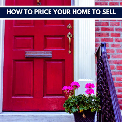 How to Price Your Home to Sell