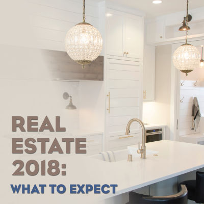 Real Estate 2018 : What To Expect
