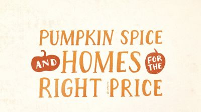 Finding the right price for your home can taste as good as a Pumpkin Spice Latte!