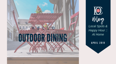Outdoor Dining :: Local Spots & Happy Hour at Home