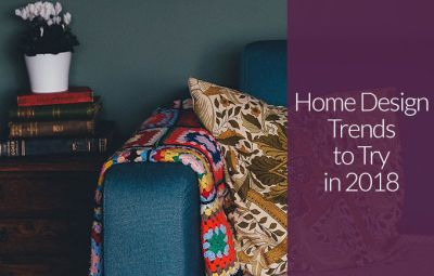 Home Design Trends to Try in 2018