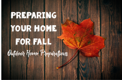 Preparing for Fall: Outdoor Home Preparation
