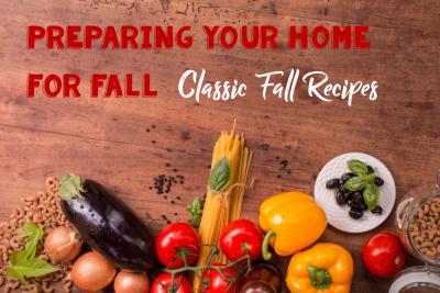 Preparing for Fall: Classic Fall Recipes