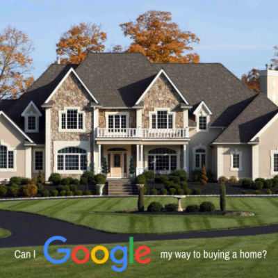 "Can I ""Google"" my way to buying a home?"