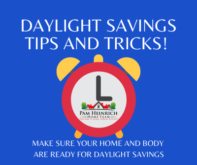 Daylight Savings Time! Checklists to Make Sure Your Home & Body Are Ready !