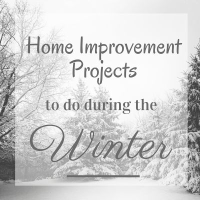 Top 7 Winter DIY Projects For Homeowners
