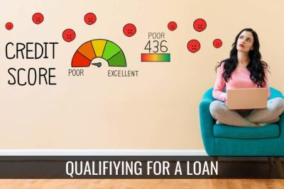 Qualifying for a Loan – What do I need to Qualify?