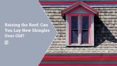 Can You Lay New Shingles Over Old