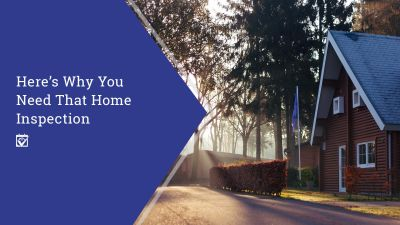 Here is Why You Need That Home Inspecton