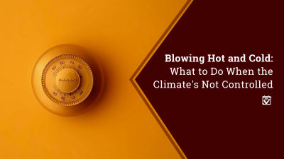 Blowing Hot and Cold: What to Do When the Climate's Not Controlled