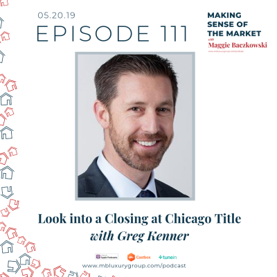 EP 111: Look into a Closing at Chicago Title with Greg Kenner