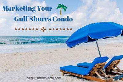 Marketing Your Gulf Shores Condo