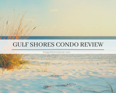 Gulf Shores Condo Review – May 2019