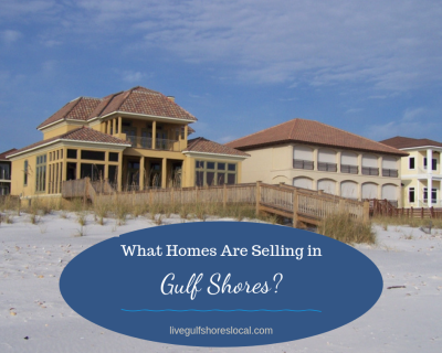 What Homes Are Selling in Gulf Shores – May 2019