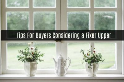 Tips For Buyers Considering a Fixer Upper