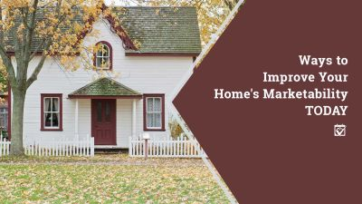Quick Ways to Improve Your Homes Marketability