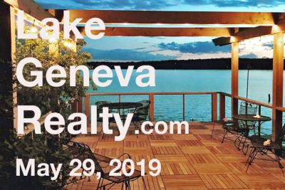 LAKE GENEVA REALTY: LAKES AREA HAPPENINGS…MAY 29th, 2019