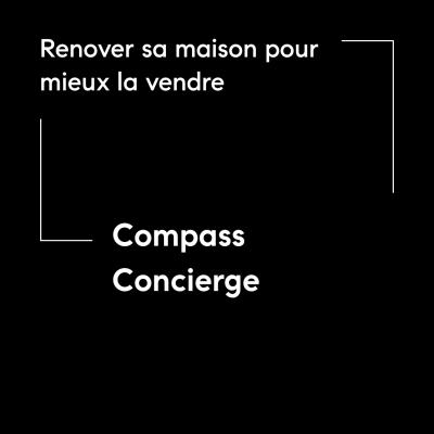 Renover sa maison pour mieux la vendre: C'est possible avec Compass!