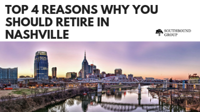 Top 4 Reasons Why You Should Retire In Nashville