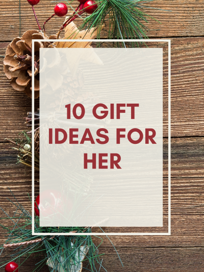 10 Gift Ideas For Her