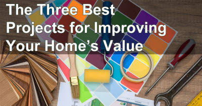 The Three Best Projects for Improving Your Home's Value, Part 2
