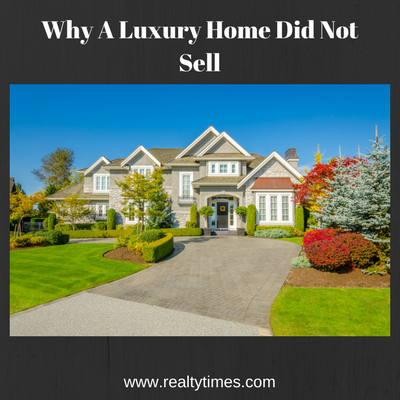 6 Reason Why Your Luxury Home Did Not Sell