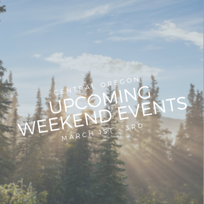 Central Oregon Weekend Events Mar 1st -3rd