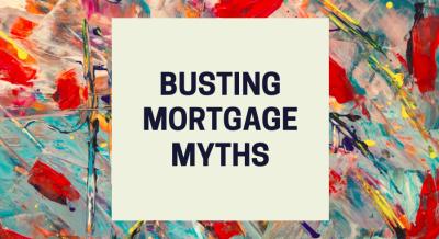Busting Mortgage Myths