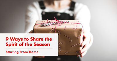 9 Ways to Share the Spirit of the Season – Starting From Home