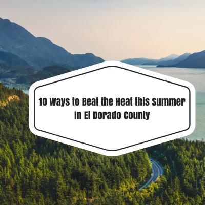 10 Ways to Beat the Heat this Summer in El Dorado County