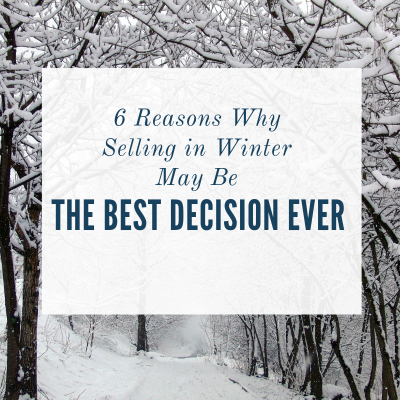 6 Reasons Why Selling in Winter Might Be the Best Decision Ever