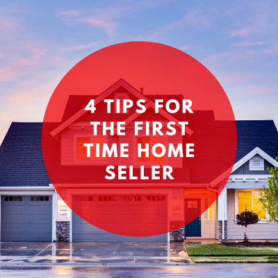 4 Tips for the First Time Home Seller
