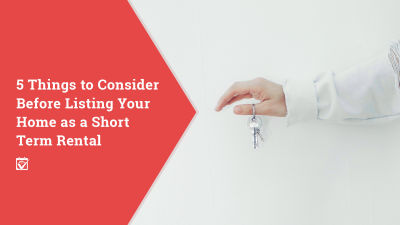 5 Things to Consider Before Offering Your Home as a Short-Term Rental