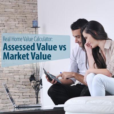 Real Home Value Calculator: Assessed Value vs Market Value