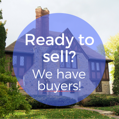 We Have Buyers! List Your Home Today!