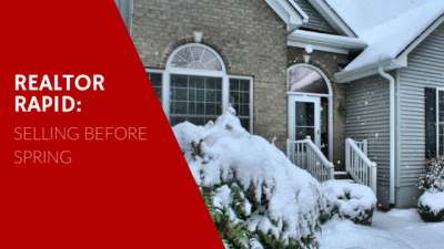 Realtor Rapid: Selling Before Spring