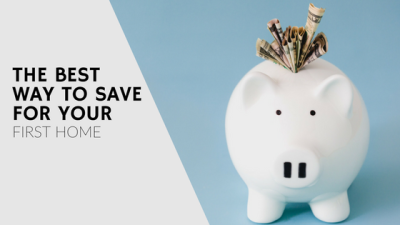 The Best Way to Save for Your First Home
