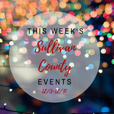 This week's Sullivan County Happenings; 12/3-12/10