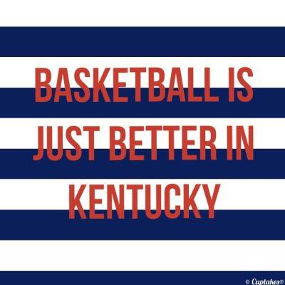 Basketball is Better in Kentucky