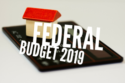 Federal Budget 2019 & First Time Home Buyers