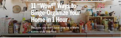 "11 ""Wow!"" Ways to Binge-Organize Your Home in 1 Hour"