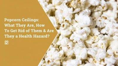 Popcorn Ceilings: What They Are, How to Get Rid of Them & Are They a Health Hazard?