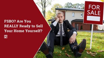 For Sale By Owner? Are You REALLY Ready to Sell Your Home Yourself?